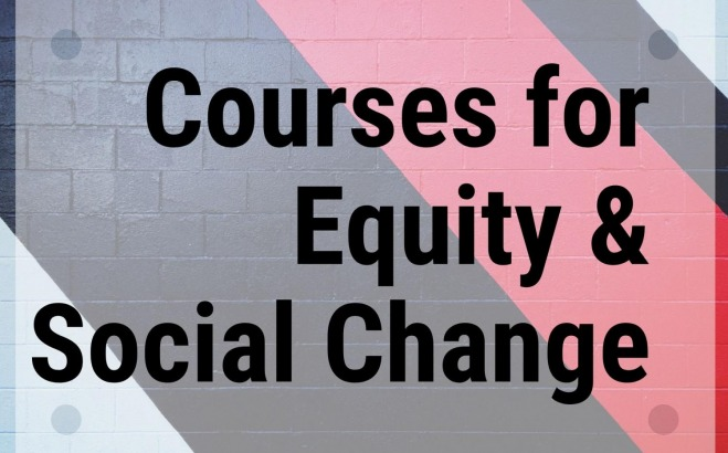 CPS Courses for Equity and Social Change