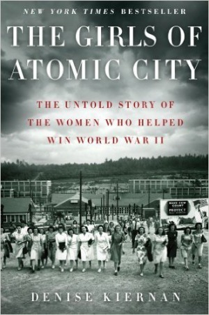 "Cover of ""The Girls of Atomic City"" by Denise Kiernan"