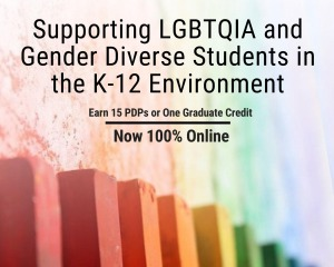 Supporting LGBTQIA Students in K-12 environment